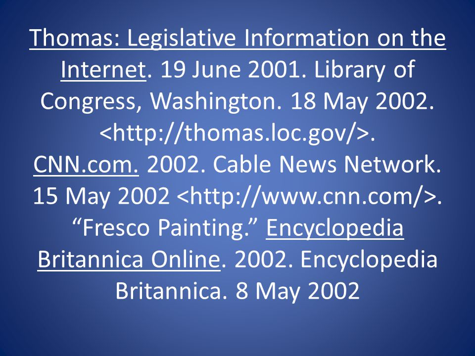 Thomas: Legislative Information on the Internet. 19 June 2001. Library of Congress, Washington. 18 May 2002.. CNN.com. 2002. Cable News Network. 15 Ma