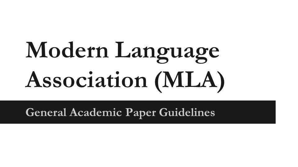 Modern Language Association (MLA) General Academic Paper Guidelines