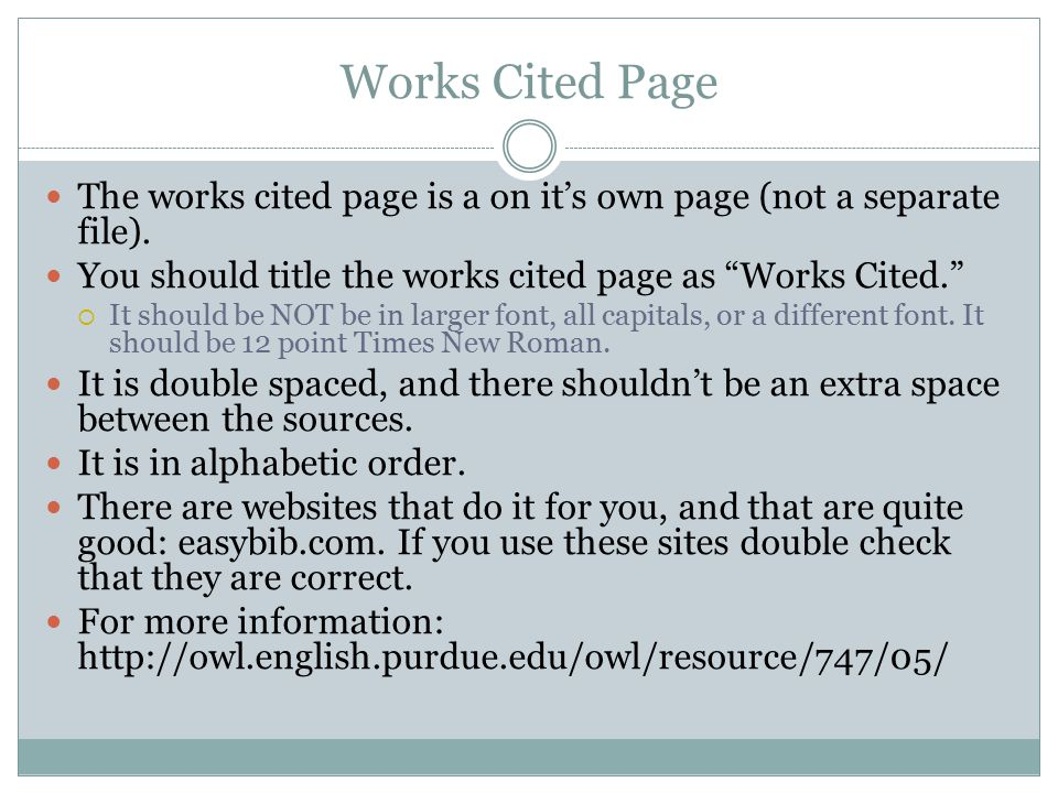 "Works Cited Page The works cited page is a on it's own page (not a separate file). You should title the works cited page as ""Works Cited.""  It should"