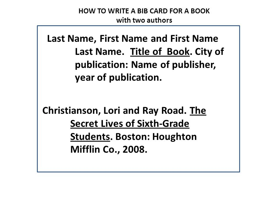 HOW TO WRITE A BIB CARD FOR A BOOK with three or more authors Last name, First Name et al.