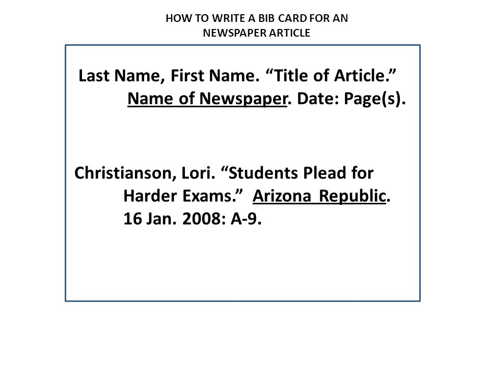 HOW TO WRITE A BIB CARD FOR A MAGAZINE ARTICLE Last Name, First Name.