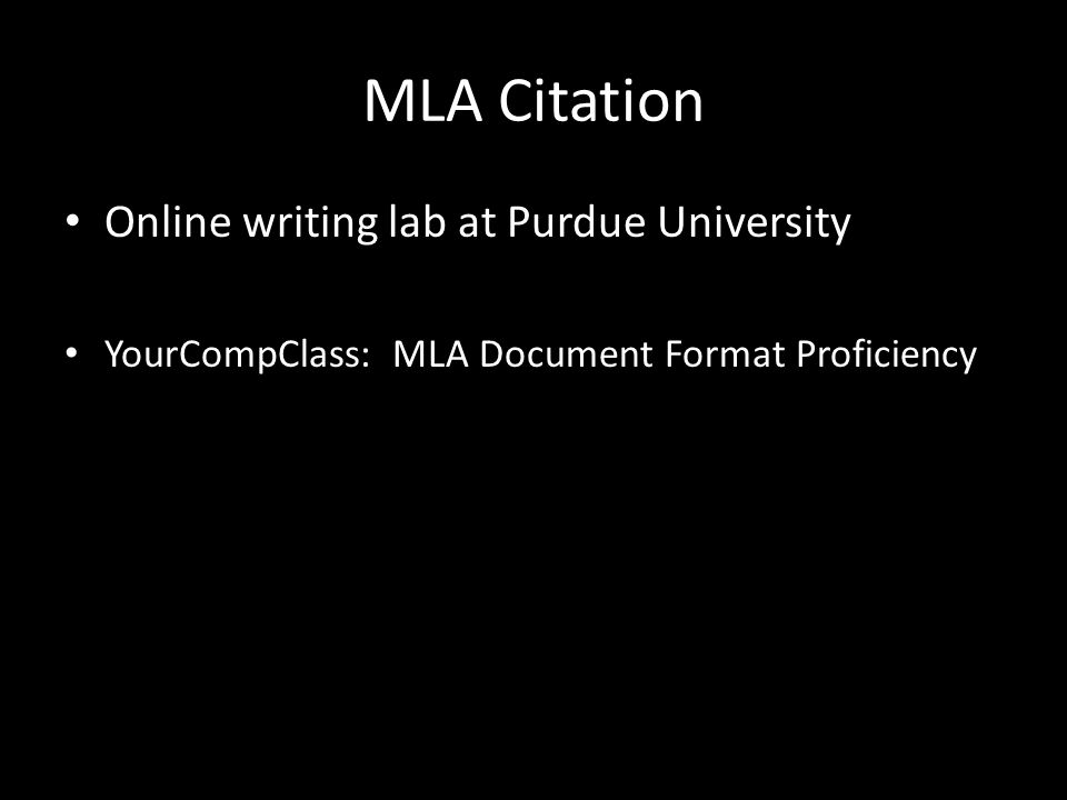 MLA Citation Online writing lab at Purdue University YourCompClass: MLA Document Format Proficiency