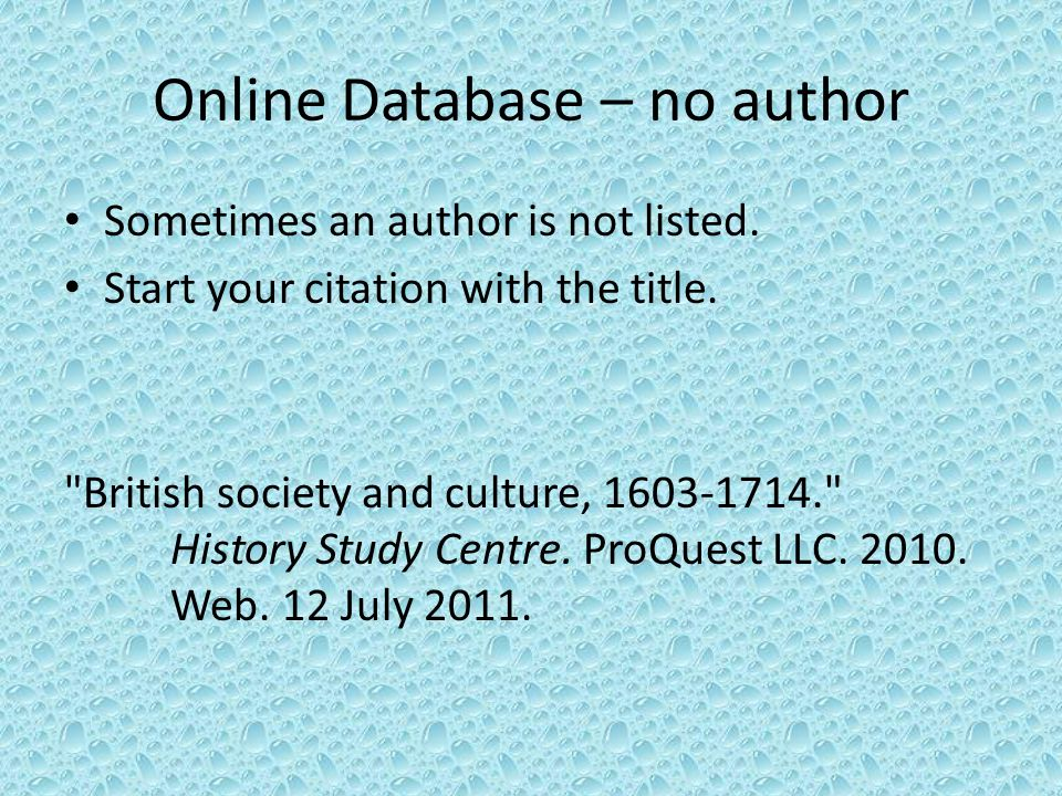 Online Database – no author Sometimes an author is not listed.