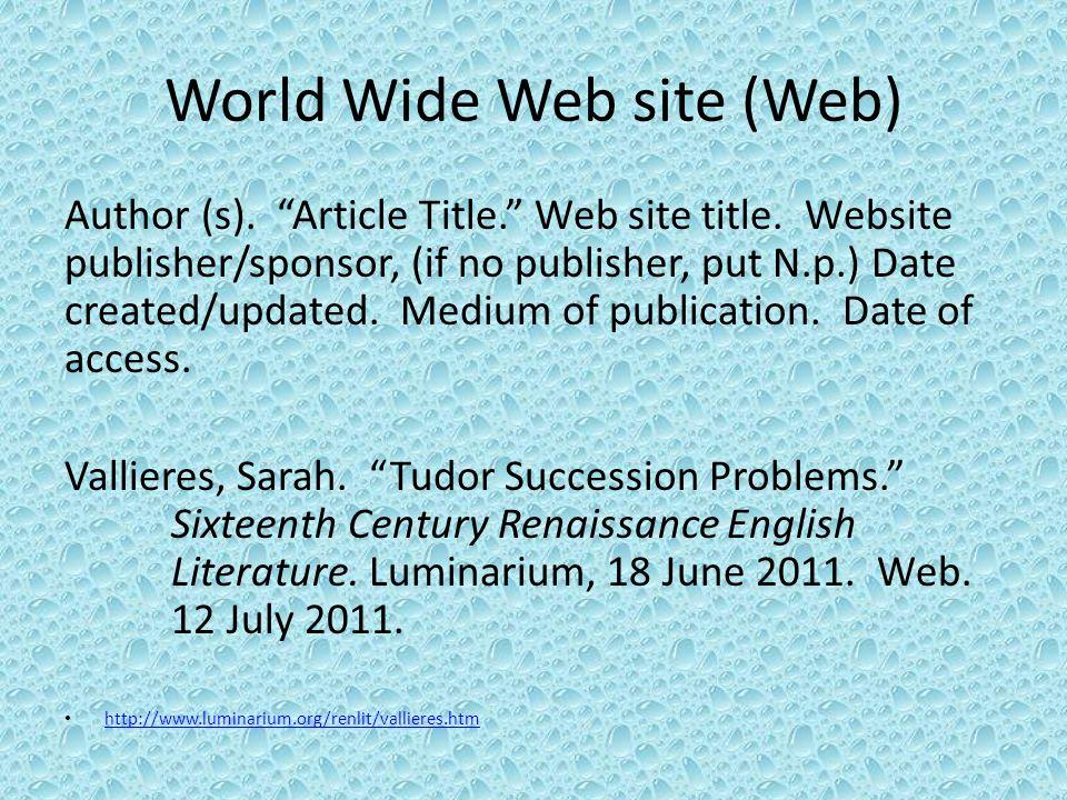World Wide Web site (Web) Author (s). Article Title. Web site title.