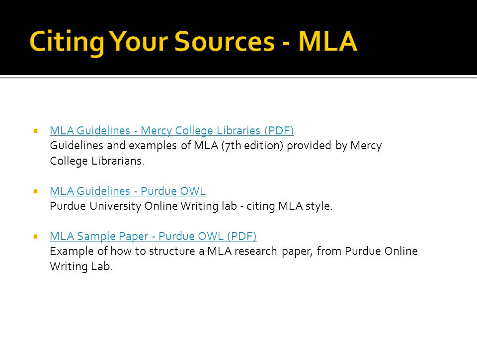  MLA Guidelines - Mercy College Libraries (PDF) Guidelines and examples of MLA (7th edition) provided by Mercy College Librarians.