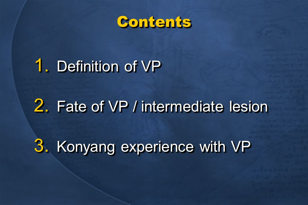 ContentsContents 1. Definition of VP 2. Fate of VP / intermediate lesion 3.