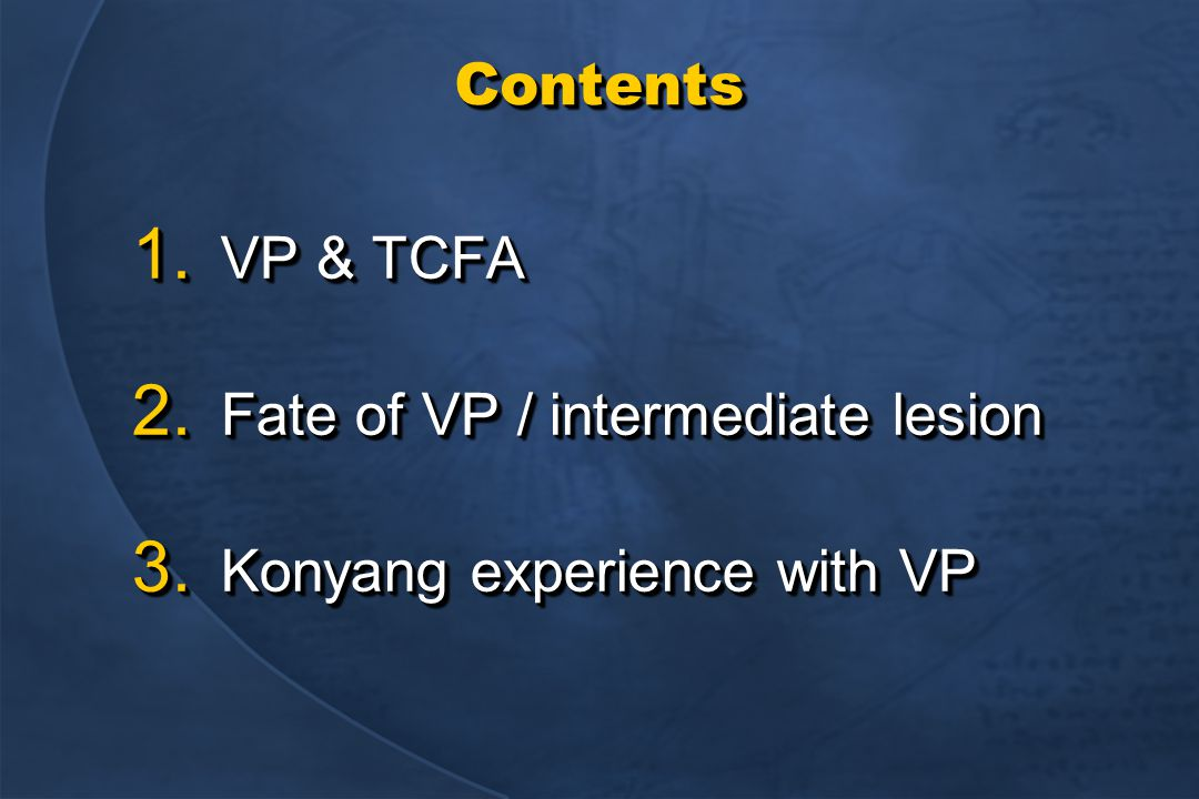 ContentsContents 1. VP & TCFA 2. Fate of VP / intermediate lesion 3.
