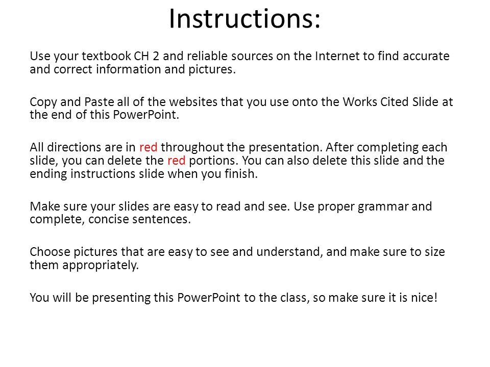 Instructions: Use your textbook CH 2 and reliable sources on the Internet to find accurate and correct information and pictures.