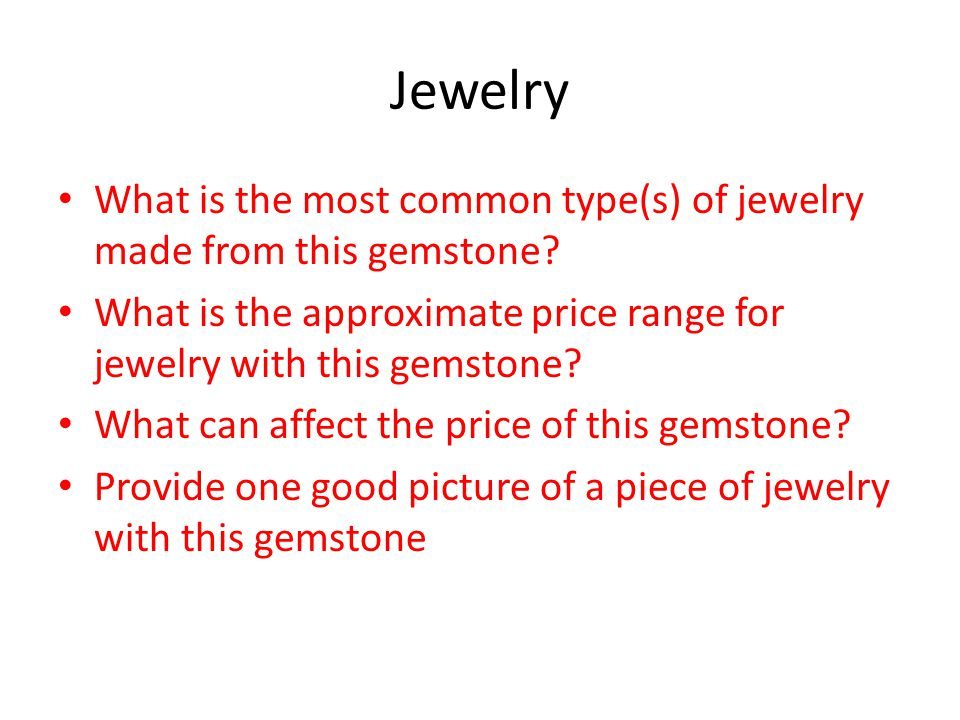 Jewelry What is the most common type(s) of jewelry made from this gemstone.