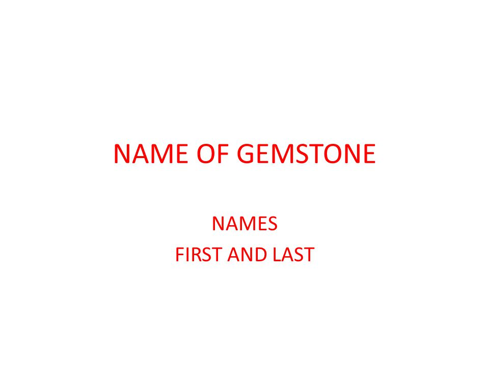 NAME OF GEMSTONE NAMES FIRST AND LAST