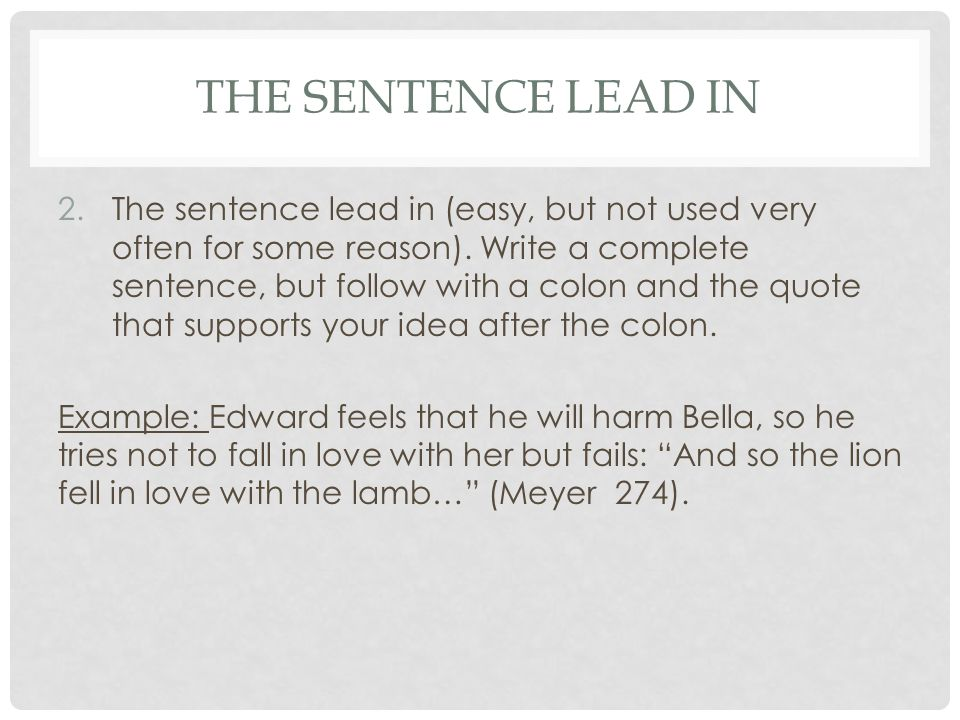 THE SENTENCE LEAD IN 2.The sentence lead in (easy, but not used very often for some reason).