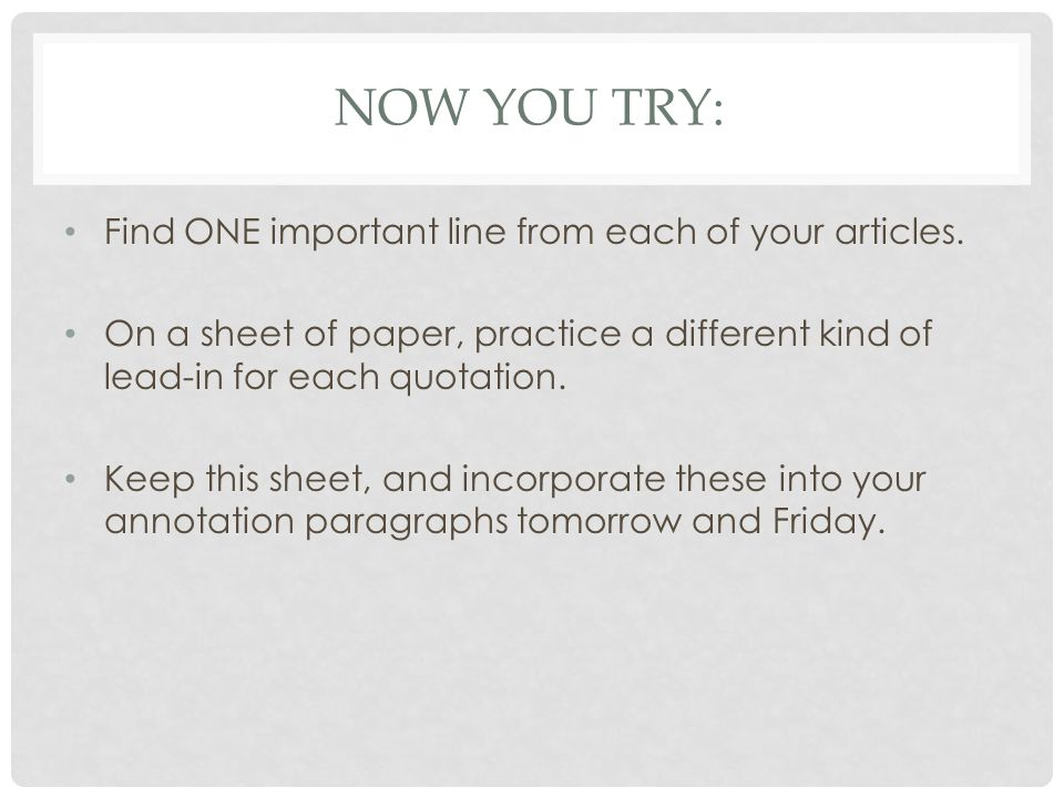 NOW YOU TRY: Find ONE important line from each of your articles.