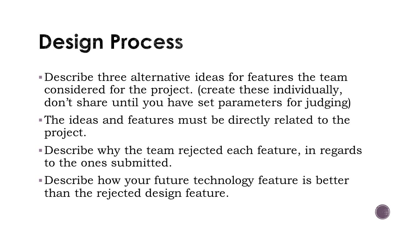  Describe three alternative ideas for features the team considered for the project.