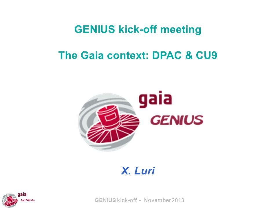 GENIUS kick-off - November 2013 The Gaia Data Processing & Analysis Consortium (DPAC)
