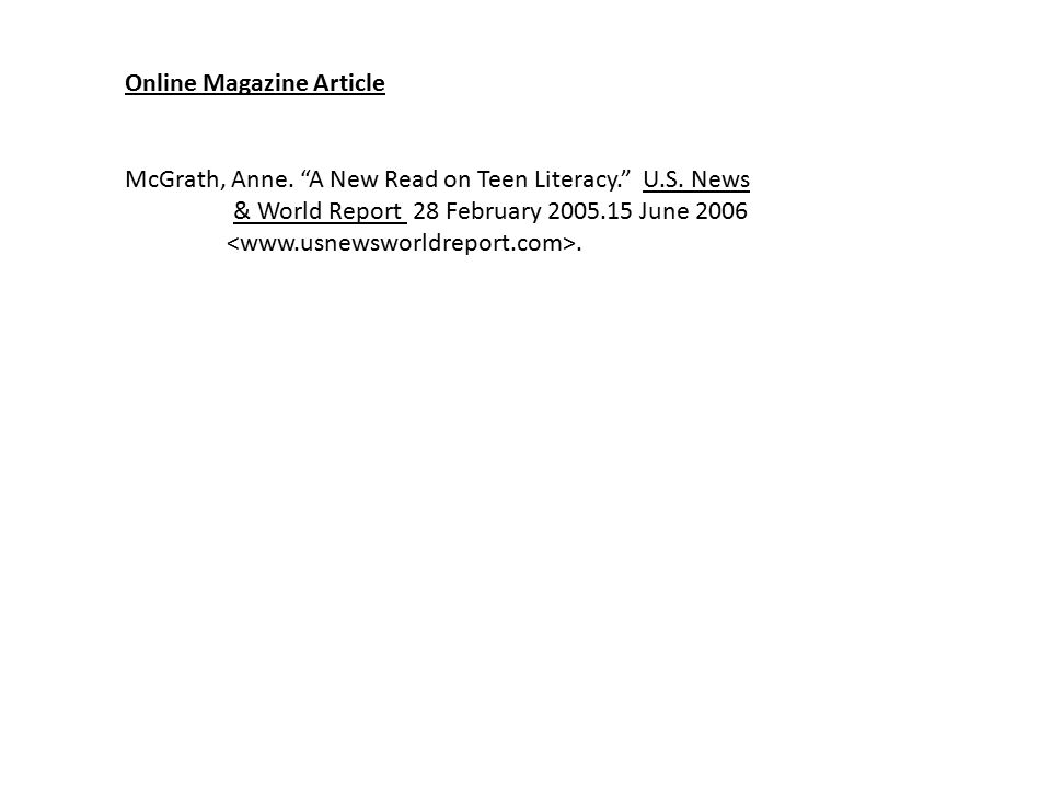 "Online Magazine Article McGrath, Anne. ""A New Read on Teen Literacy."" U.S. News & World Report 28 February 2005.15 June 2006."