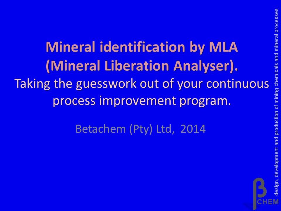 1- Mineral Grade Recovery design, development and production of mining chemicals and mineral processes