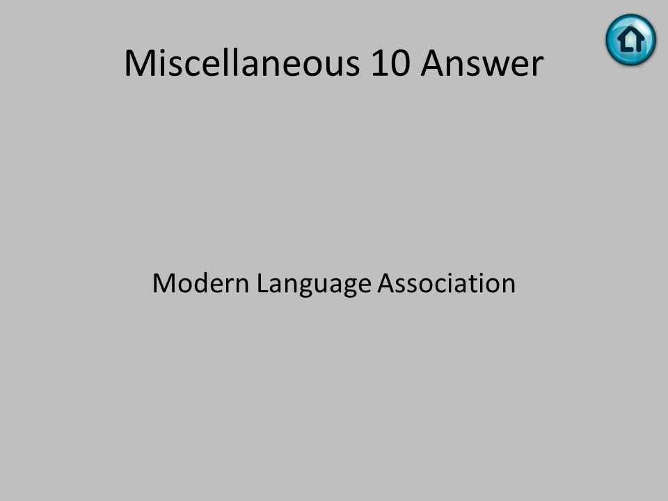 Miscellaneous 10 Answer Modern Language Association