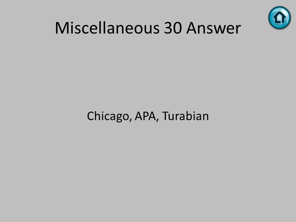 Miscellaneous 30 Answer Chicago, APA, Turabian