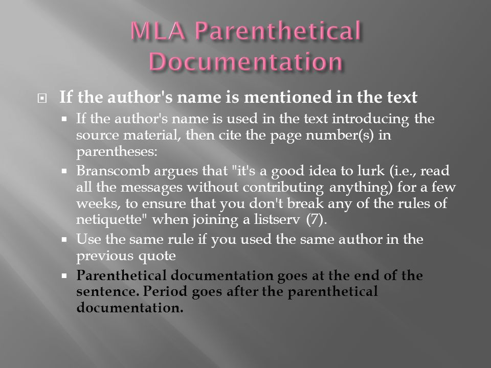  If the author s name is not mentioned in the text  If the author s name is not used in the sentence introducing the source material, then include the author s last name in the parenthetical citation before the page number(s).