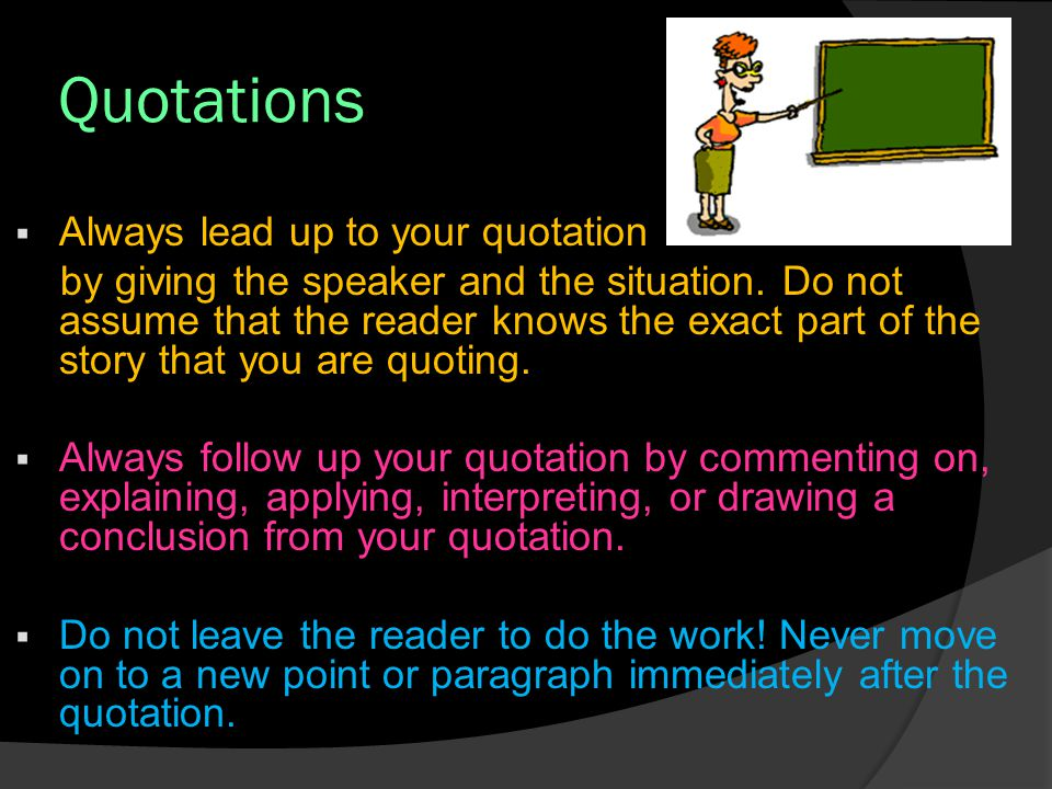Quotations  Short quotations of 1 to 4 lines are put into quotation marks and included, double spaced, in the body of the assignment.