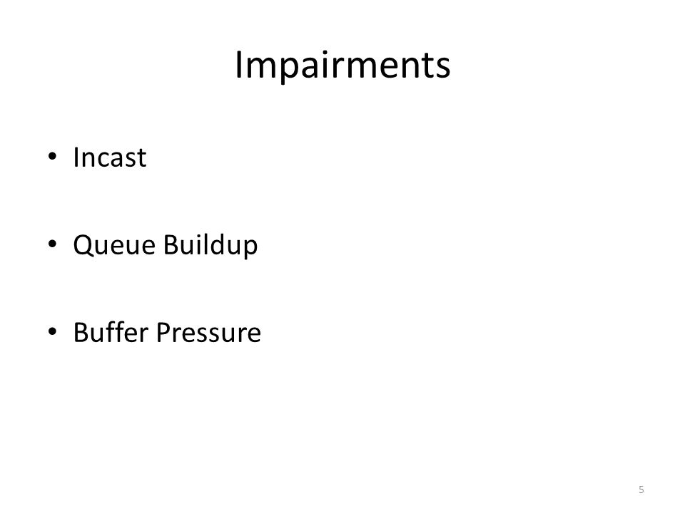 Impairments Incast Queue Buildup Buffer Pressure 5