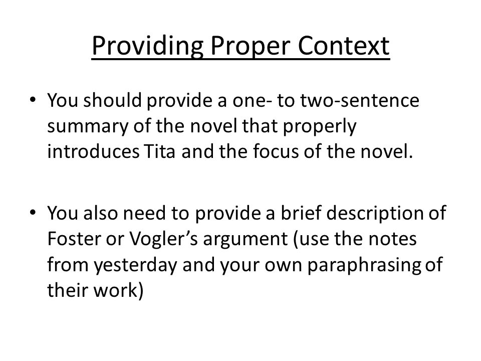 Providing Proper Context You should provide a one- to two-sentence summary of the novel that properly introduces Tita and the focus of the novel. You