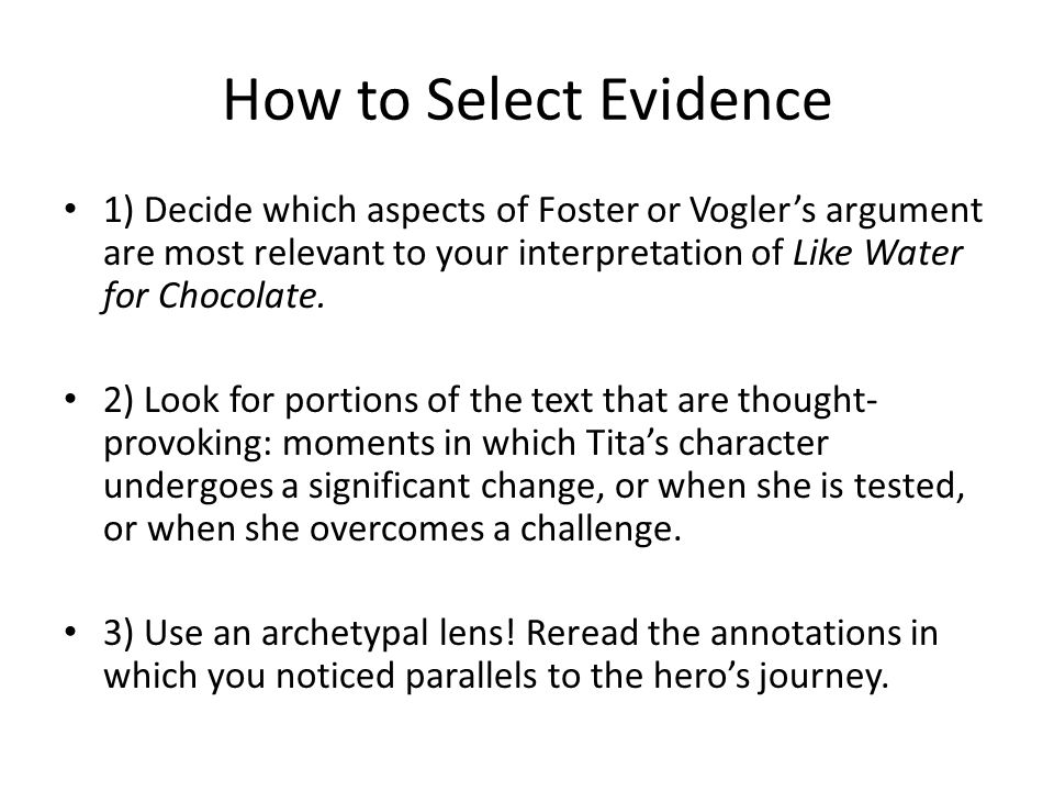 Analyzing Evidence to Formulate a Claim 1) Look at the evidence you selected 2) Next to each piece of evidence note which aspect of Vogler or Foster's argument is applicable 3) Evaluate what your evidence reveals: which aspects support or contradict Tita's heroism.