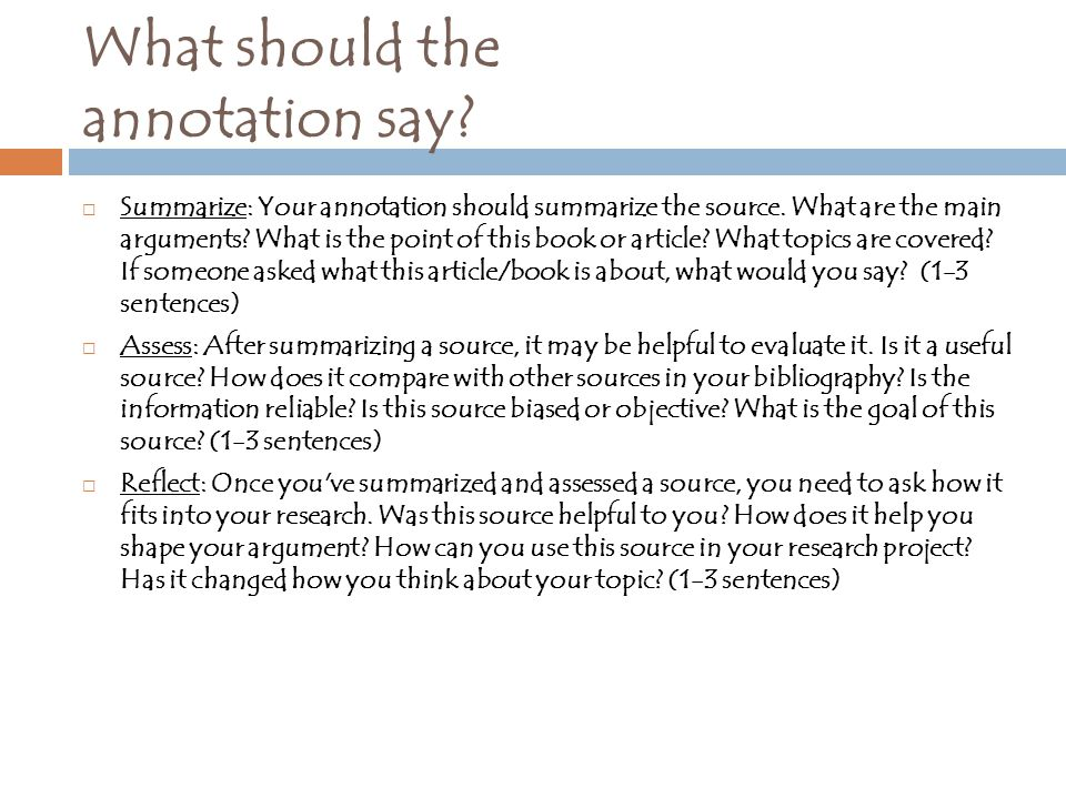 What should the annotation say.  Summarize: Your annotation should summarize the source.