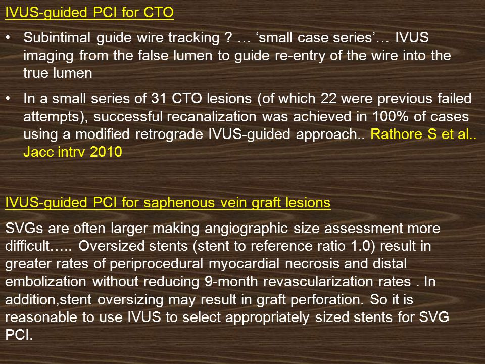 IVUS-guided PCI for CTO Subintimal guide wire tracking ? … 'small case series'… IVUS imaging from the false lumen to guide re-entry of the wire into t