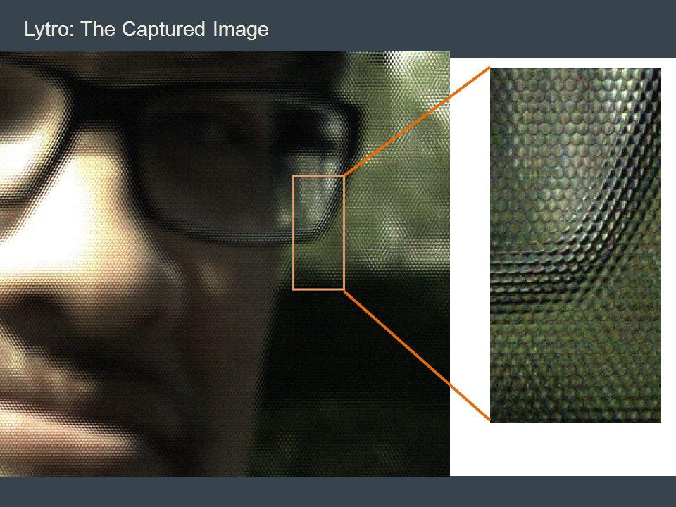 Lytro: The Captured Image