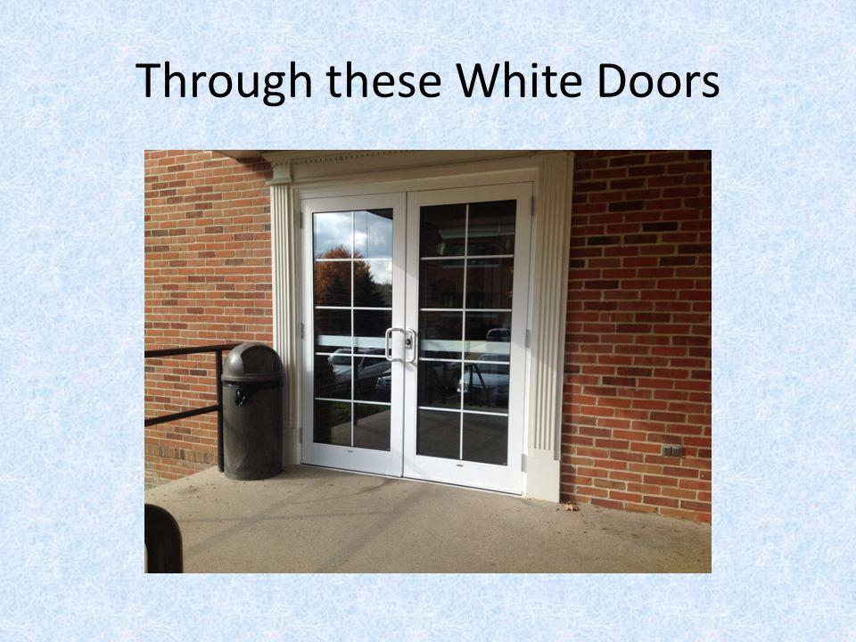 Through these White Doors