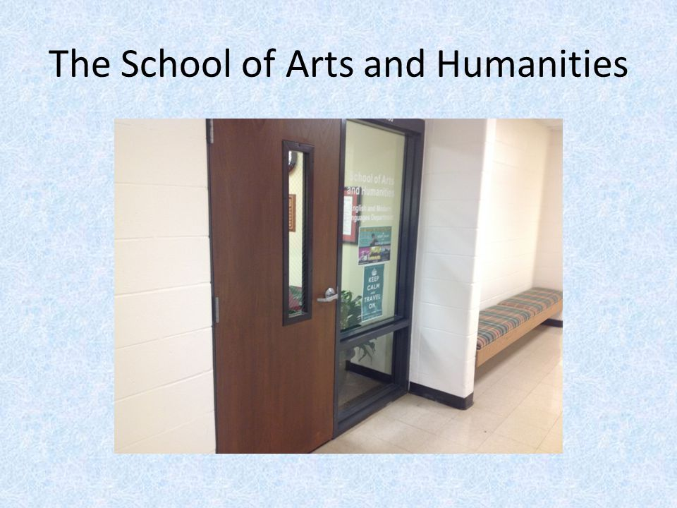 The School of Arts and Humanities