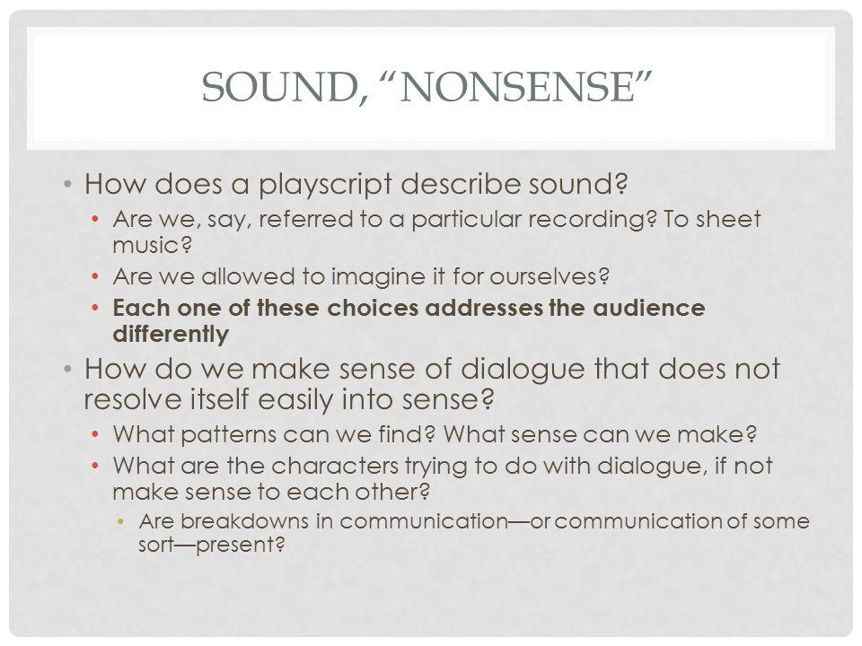 SOUND, NONSENSE How does a playscript describe sound.