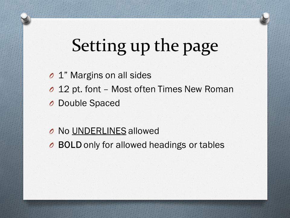Setting up the page O 1 Margins on all sides O 12 pt.