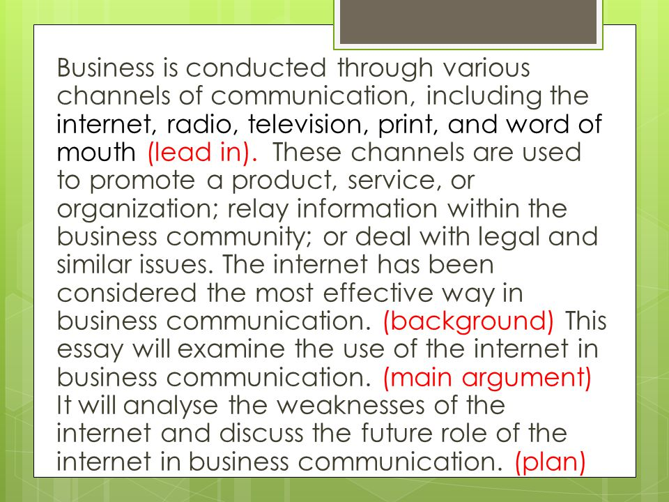 Business is conducted through various channels of communication, including the internet, radio, television, print, and word of mouth (lead in).
