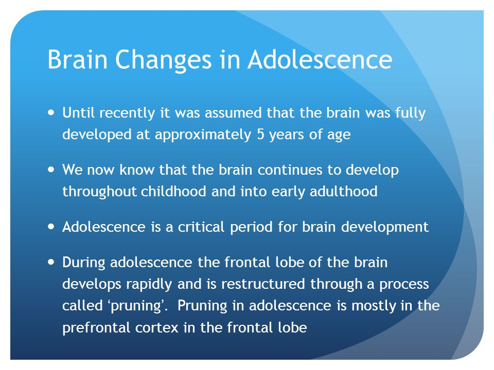 Brain Changes in Adolescence Frontal Lobe The frontal lobe enables humans to plan and make decisions based on logic and reason rather than relying on emotions – in other words it is responsible for 'higher order' functions such as executive functioning Executive functioning in adolescence is still very much developing.