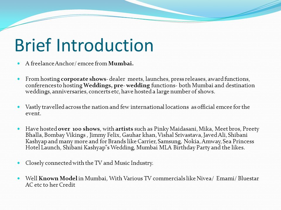 Brief Introduction A freelance Anchor/ emcee from Mumbai.