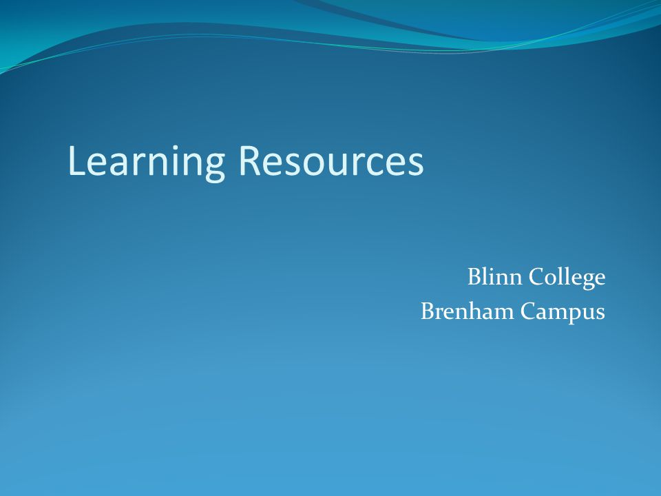 Blinn College Brenham Campus Learning Resources