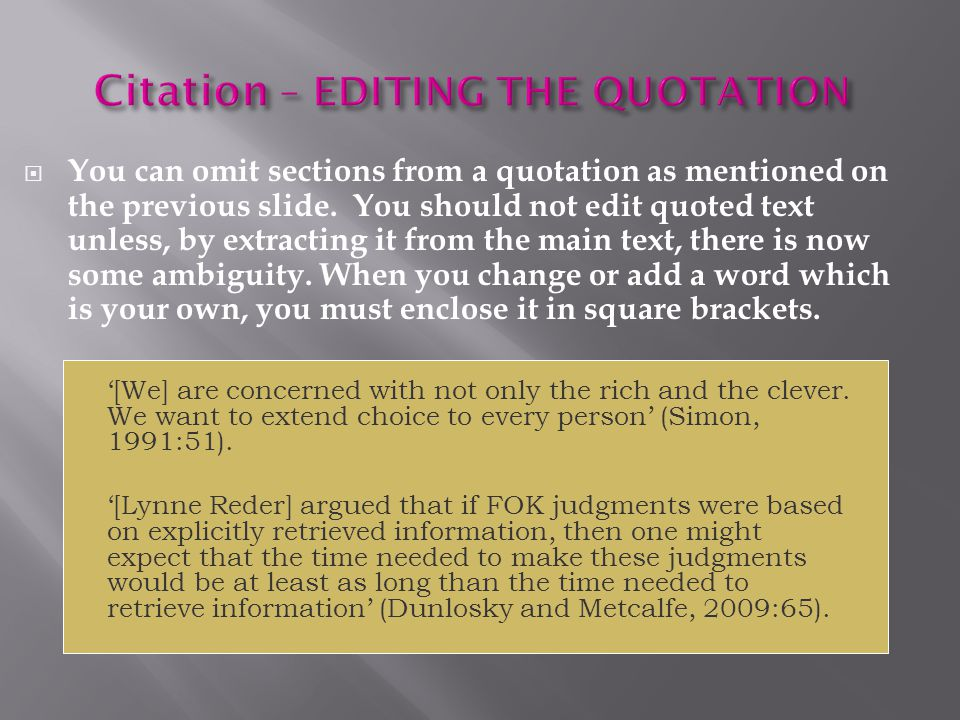  You can omit sections from a quotation as mentioned on the previous slide.
