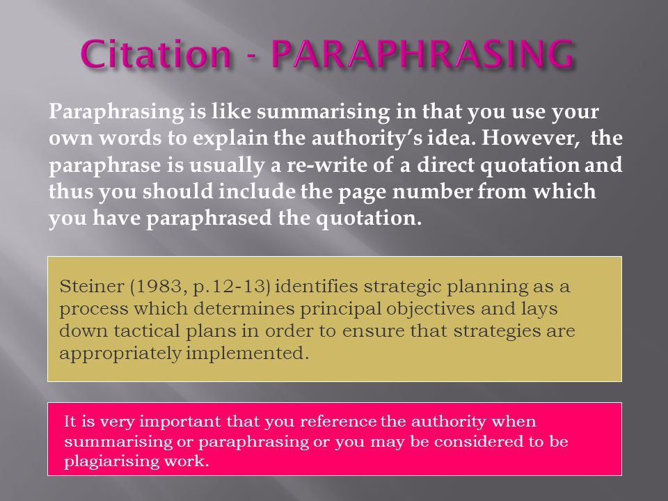 Why paraphrase instead of using a direct quotation.