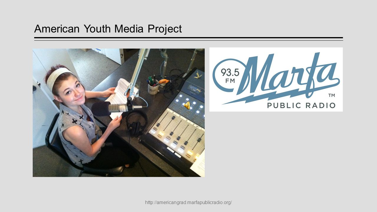 American Youth Media Project http://americangrad.marfapublicradio.org/