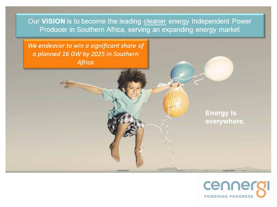 Energy is everywhere. Cennergi aims to be the leading cleaner energy producer in Southern Africa.