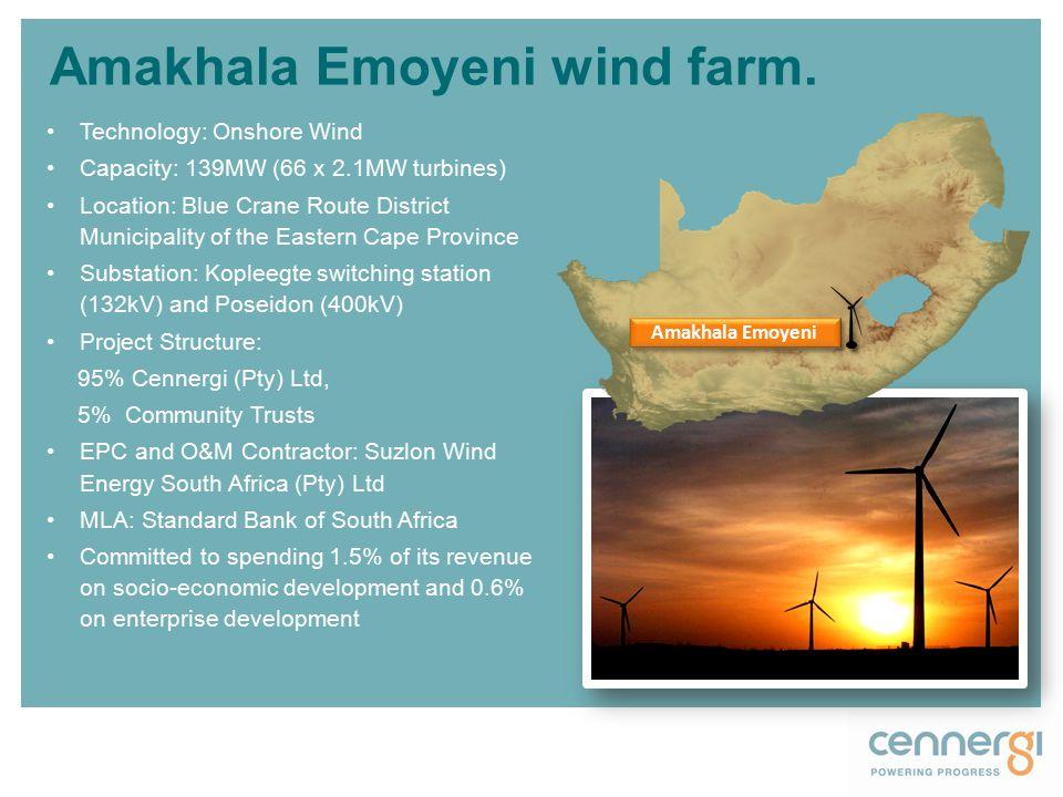 Amakhala Emoyeni wind farm. Technology: Onshore Wind Capacity: 139MW (66 x 2.1MW turbines) Location: Blue Crane Route District Municipality of the Eas