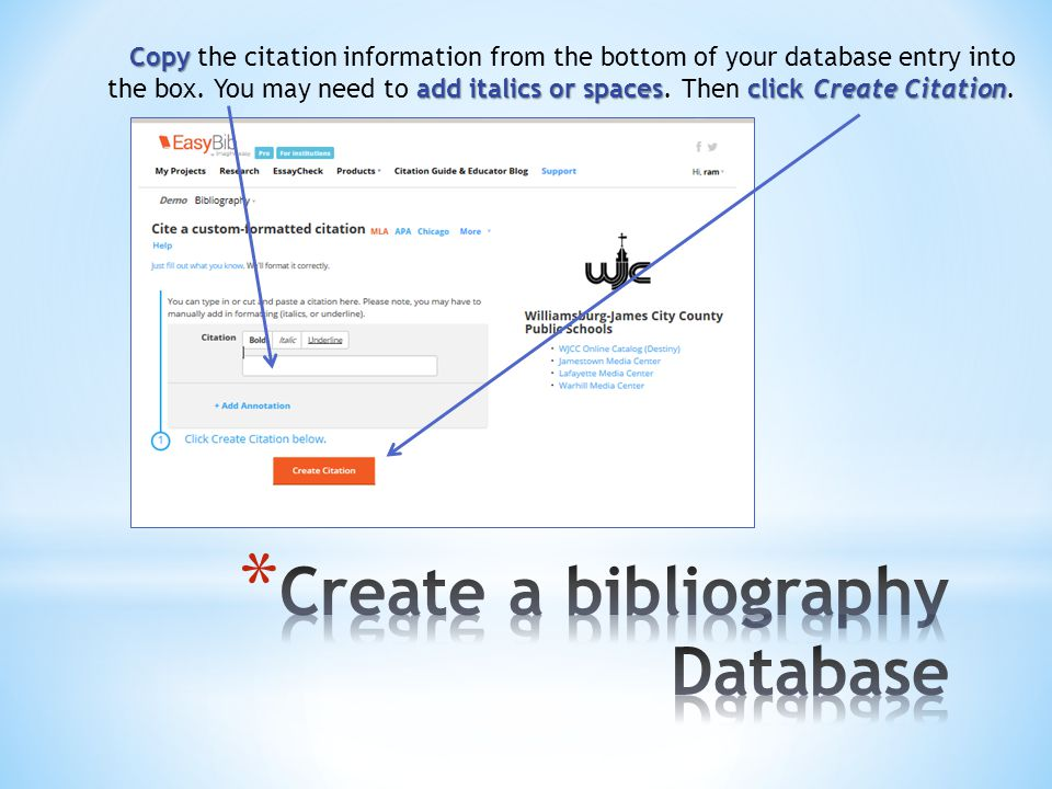 Copy add italics or spacesclick Create Citation Copy the citation information from the bottom of your database entry into the box.