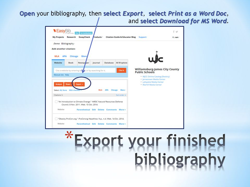 Open select Exportselect Print as a Word Doc select Download for MS Word Open your bibliography, then select Export, select Print as a Word Doc, and select Download for MS Word.