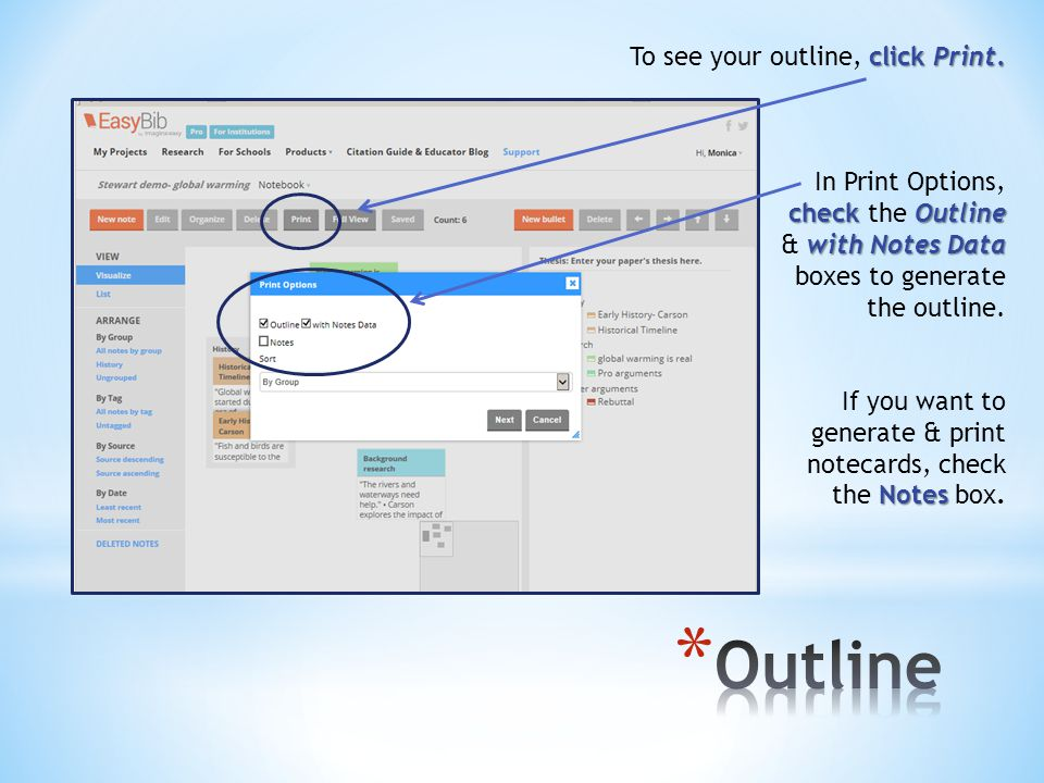 click Print. To see your outline, click Print. In Print Options, check Outline check the Outline with Notes Data & with Notes Data boxes to generate t