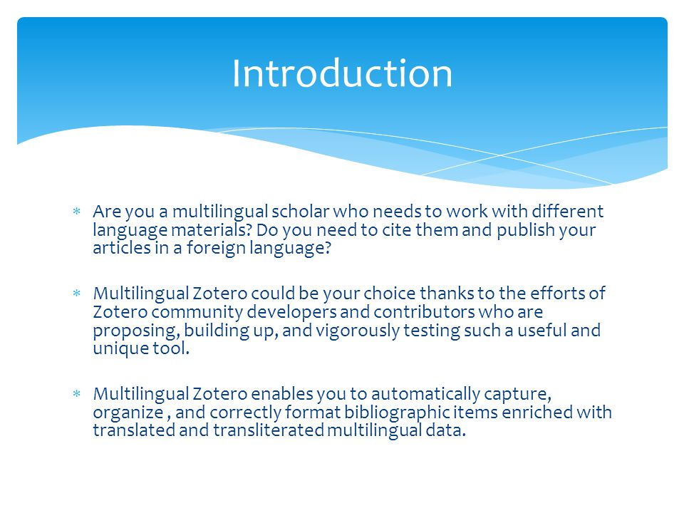  Are you a multilingual scholar who needs to work with different language materials.