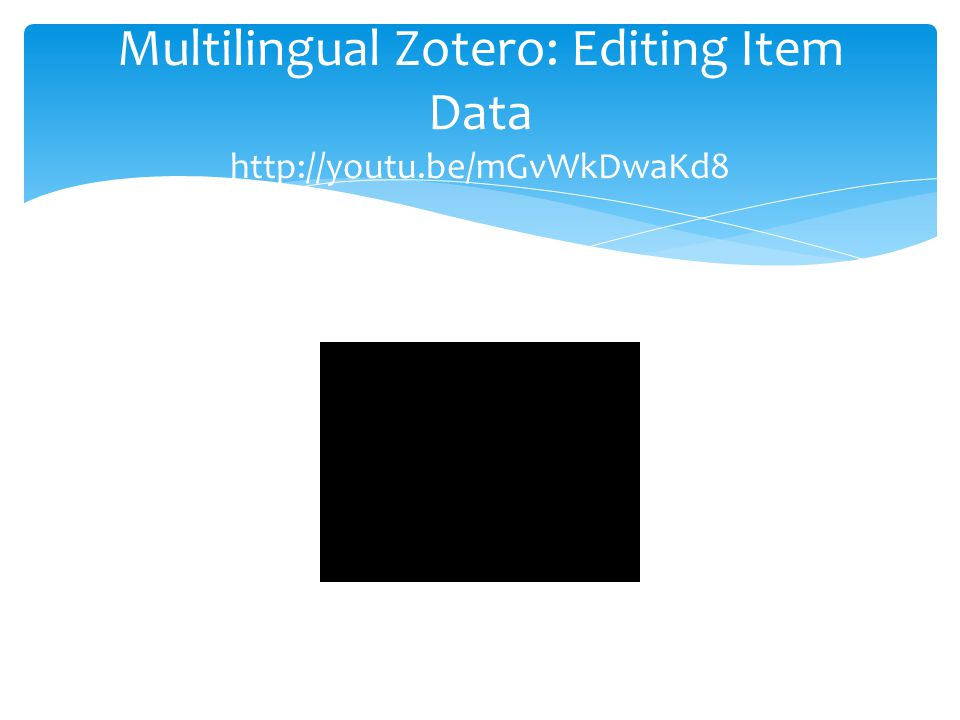 Multilingual Zotero: Editing Item Data http://youtu.be/mGvWkDwaKd8