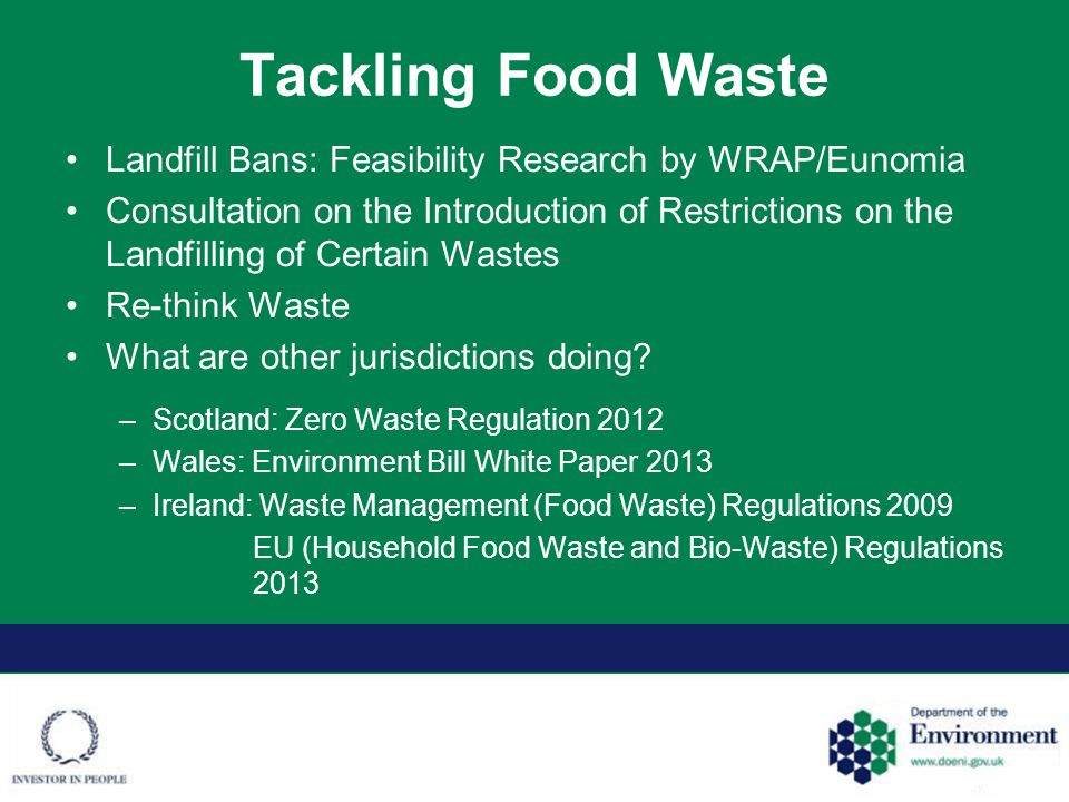 Tackling Food Waste Landfill Bans: Feasibility Research by WRAP/Eunomia Consultation on the Introduction of Restrictions on the Landfilling of Certain Wastes Re-think Waste What are other jurisdictions doing.