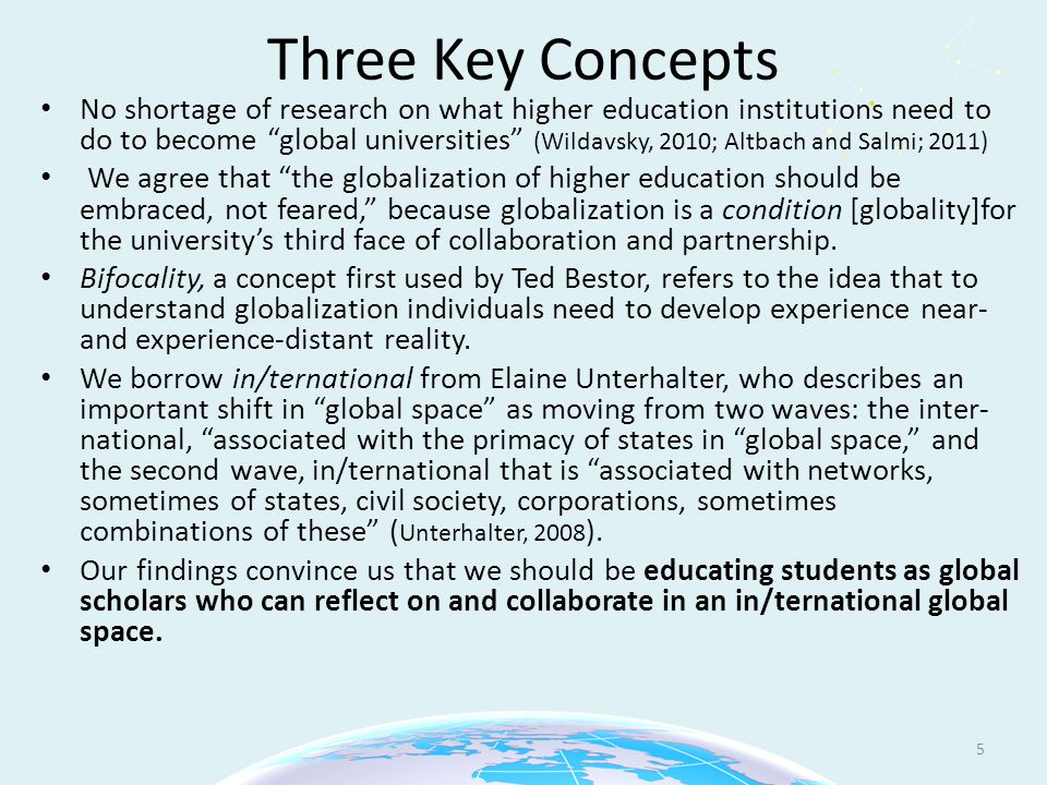 """Three Key Concepts No shortage of research on what higher education institutions need to do to become """"global universities"""" (Wildavsky, 2010; Altbach"""
